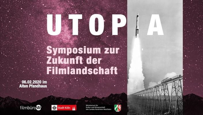 UTOPIA – Symposium Zur Zukunft Der Filmlandschaft