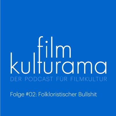 Filmkulturama – Episode #2: Realitätskompensatorlupe